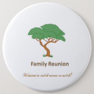 "Family Reunion Tree - 6"" Button"
