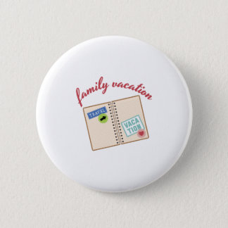 Family Vacation 6 Cm Round Badge