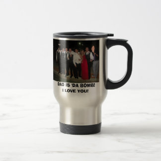 family with stubs, DAD IS 'DA BOMB! I LOVE YOU! Travel Mug
