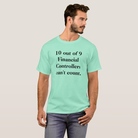 Famous Funny Accounting Quote Financial Controller T-Shirt