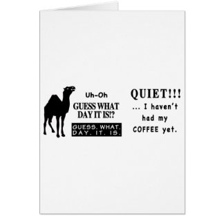 Famous Hump Day Camel Saying Quite Coffee Greeting Cards
