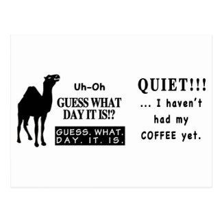 Famous Hump Day Camel Saying Quite Coffee Postcard
