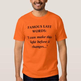 Famous Last Words #3 Shirt
