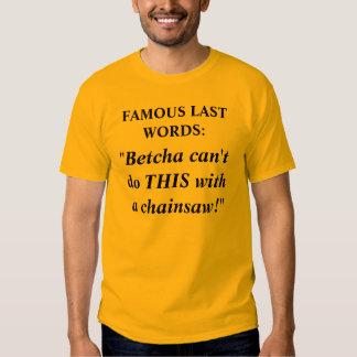 Famous Last Words #6 T Shirt