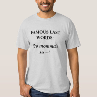 FAMOUS LAST WORDs #8 Tshirts