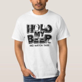 Famous Last Words - Hold My Beer... T-Shirt