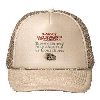 Famous Last Words in Roleplaying: Hit Hat