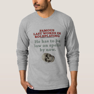 Famous Last Words in Roleplaying: Spells Shirt