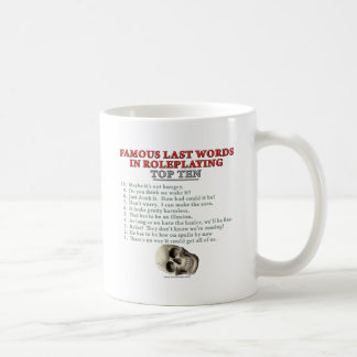 Famous Last Words in Roleplaying: Top Ten Basic White Mug