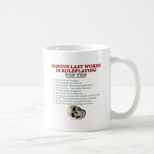 Famous Last Words in Roleplaying: Top Ten Mugs