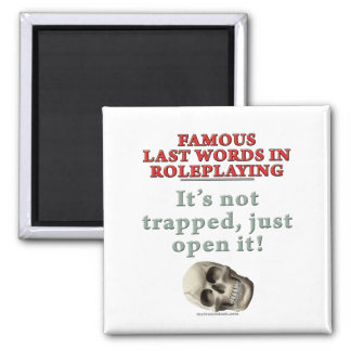 Famous Last Words in Roleplaying: Trapped Fridge Magnet