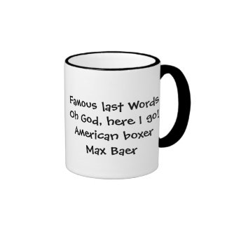 Famous last Words Coffee Mug