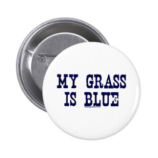 Famous My Grass Is Blue 6 Cm Round Badge