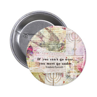 Famous Yiddish proverb with Judaica themed art 6 Cm Round Badge