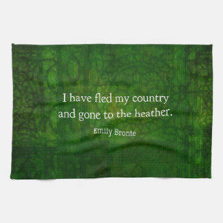 Fanciful Emily Bronte quote -  Wuthering Heights Tea Towel