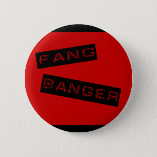 Fang Banger Button