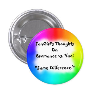 FanGirl s Thoughts On Bromance Pinback Buttons