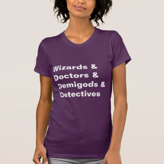 Fangirl Shirt Wizards Doctors Demigods Detectives