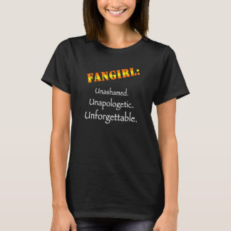 Fangirl: Unashamed (Dark) T-Shirt