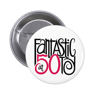 Fantastic at 50 Button