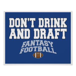 Fantasy Football - Don't Drink and Draft Poster