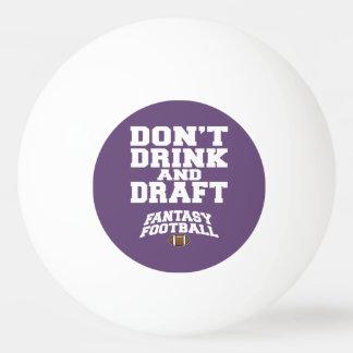 Fantasy Football Don't Drink and Draft - Purple Ping Pong Ball
