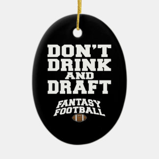 Fantasy Football Dont Drink and Draught Ceramic Ornament