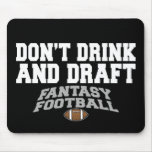 Fantasy Football - Don't Drink and Draught Mouse Pad