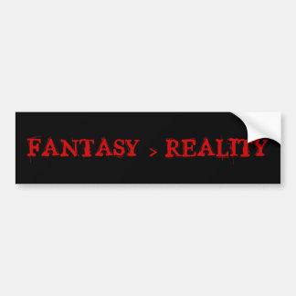 """""""Fantasy > Reality"""" Bumper Sticker Car Bumper Sticker"""
