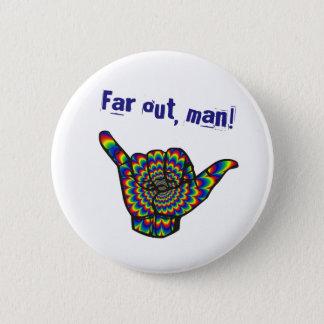 Far out, man! Hang loose 6 Cm Round Badge