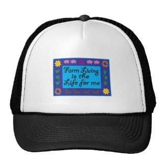 Farm Living Is The Life For Me Hats