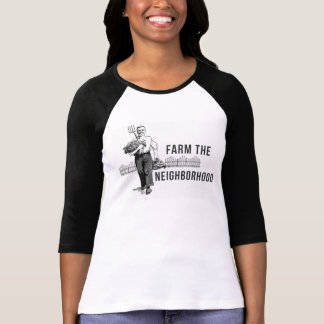 Farm the neighborhood Raglan Tee