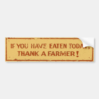 Farmer appreciation bumper sticker