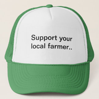 Farmer hat, farm, farming, Support your local farm Trucker Hat