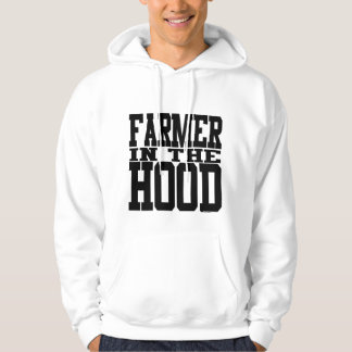 Farmer in the Hood Hoody