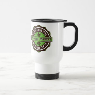 Farmers Market Just For the Health of It Stainless Steel Travel Mug