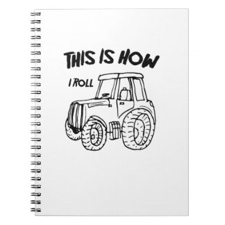 Farming Farmer Tractor This is How I Roll Spiral Notebook
