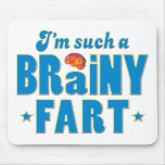 Fart Brainy, Such A Mousemat
