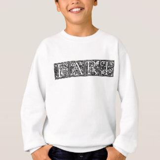 FART Fancy Lettering Funny Humor Crude Joke Sweatshirt