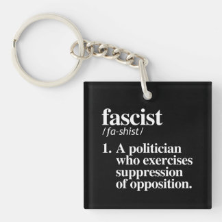 Fascist Definition - A politician who exercises su Key Ring
