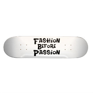 Fashion Before Passion 20 Cm Skateboard Deck