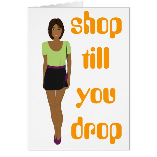 Fashion Girl in Green Shop Till You Drop Card
