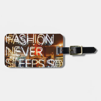 Fashion never sleeps so neither do we ! luggage tag