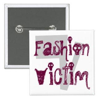 Fashion Victim Anstecknadel