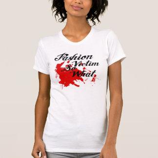 Fashion Victim Shirts