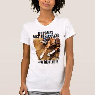 Fast, Fun & Dirty Barrel Racing T Shirts