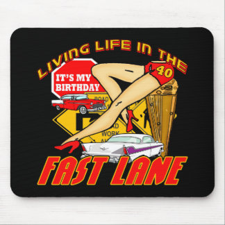 Fast Lane 40th Birthday Gifts Mouse Pad