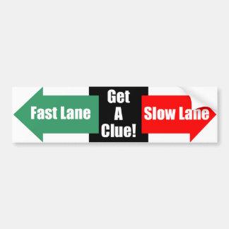 Fast Lane Slow Lane bumper sticker