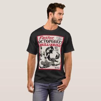Faster Octopussy! Krill! Krill! T-Shirt