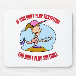 Fastpitch is Softball Mouse Pad